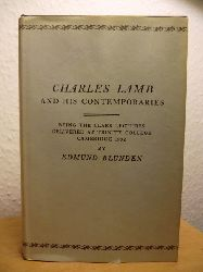 Blunden, Edmund  Charles Lamb and his Contemporaries. Being the Clark Lectures delivered at Trinity College Cambridge 1932 (English Edition)