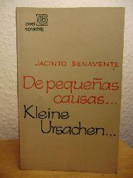 Benavente, Jacinto  Kleine Ursachen... - De Pequenas Causas (zweisprachige Ausgabe: deutsch / spanisch)