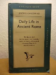 Carcopino, Jerome  Daily Life in ancient Rome. The People and the City at the Height of the Empire (English Edition)