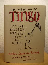 Adam Jacot de Boinod  The Meaning of Tingo and other extraordinary Words from around the World (English Edition)