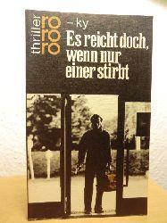-ky (Horst Bosetzky)  Es reicht doch, wenn nur einer stirbt