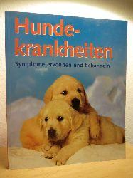 Hoffman, Matthew ; wissenschaftliche Beratung: Lowell Ackerman  Hundekrankheiten. Symptome erkennen und behandeln