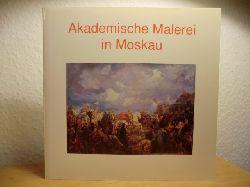 Winter, Ernst Michael (Hrsg.):  Akademische Malerei in Moskau. Ein Bildband zur Hamburger Ausstellung 1991
