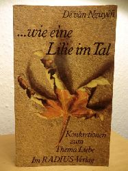Nguyen, De van  Wie eine Lilie im Tal. Konkretionen zum Thema Liebe