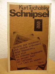 Tucholsky, Kurt ; herausgegeben von Mary Gerold-Tucholsky und Fritz J. Raddatz  Schnipsel