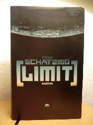 Schätzing, Frank  Limit. 1. Auflage