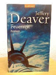 Deaver, Jeffery (William Jefferies)  Feuerzeit