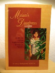 Agosin, Marjorie (Editor):  Miriam`s Daughters: Jewish, Latin, American Women Poets. Bilingual Edition
