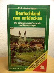 Albart, Rudolf - und andere  Deutschland neu entdecken. Die schönsten Ausflugsziele und Wanderungen