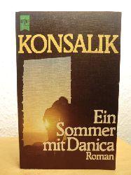 Konsalik, Heinz G.  Ein Sommer mit Danica (signiert von Heinz G. Konsalik)
