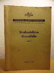 Atzler, Dr. Paul - Rechtsanwalt am Kammergericht und Notar a.D.:  Strafrechtliche Grundfälle Band 1