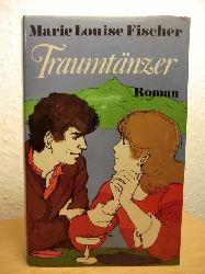 Fischer, Marie Louise  Traumtänzer