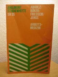 Abholz, Heinz-Harald ; Böker, Karl ; Friessem, Dieter ; Jenss, Harro  Argument Studienheft 35 (SH 35): Arbeitsmedizin