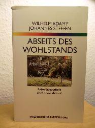 Adamy, Wilhelm ; Steffen, Johannes  Abseits des Wohlstands. Arbeitslosigkeit und neue Armut