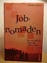 Englisch, Gundula  Jobnomaden. Wie wir arbeiten, leben und lieben werden