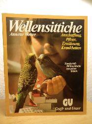 Wolter, Annette  Wellensittiche. Anschaffung, Pflege, Ernährung, Krankheiten