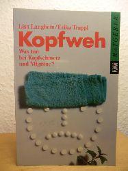 Langbein, Lisa / Trappl, Erika  Kopfweh. Was tun bei Kopfschmerz und Migräne?
