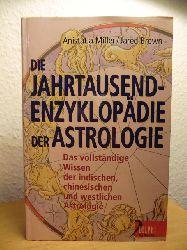 Brown, Jared / Miller, Anistatia  Die Jahrtausendenzyklopädie der Astrologie. Das vollständige Wissen der indischen, chinesischen und westlichen Astrologie