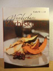 Messerli, Karin  Wunderbare Kürbisküche