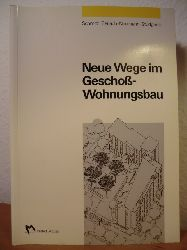 Gerlach, Reinhard H. / Naumann, Helfried / Schmitz, Heinz / Stüdgens, Heinz  Neue Wege im Geschoßwohnungsbau (Geschoß-Wohnungsbau)