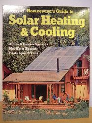 The Editors of Sunset Books  Sunset Homeowner`s Guide to Solar Heating and Cooling