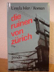 Isler, Ursula  Die Ruinen von Zürich