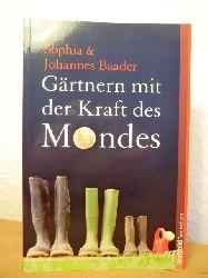 Baader, Sophia & Johannes  Gärtnern mit der Kraft des Mondes