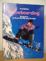Goldman, Greg  Snowboarding (Snowboarden). Ratgeber zu Ausrüstung und Technik