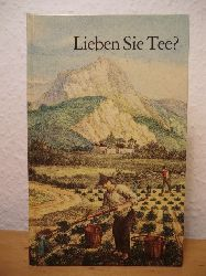 Adrian, Hans G.  Lieben Sie Tee? Eine kleine Teekunde, vom Teesamen bis zur Tassenprobe und zum Teerezept