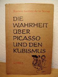 De la Serna, Ramon Gomez  Die Wahrheit über Picasso und den Kubismus
