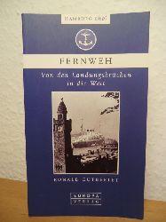 Gutberlet, Ronald  Fernweh. Von den Landungsbrücken in die Welt