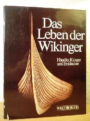 Graham-Campbell, James:  Das Leben der Wikinger. Krieger, Händler und Entdecker
