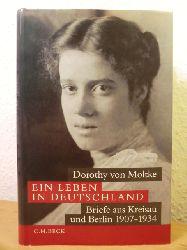 Moltke, Dorothy von - eingeleitet, übersetzt und herausgegeben von Beate Ruhm von Oppen  Ein Leben in Deutschland. Briefe aus Kreisau und Berlin 1907-1934