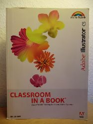 Adobe Systems  Adobe Illustrator CS - Classroom in a Book. Das offizielle Trainingsbuch von Adobe Systems (mit CD-Rom)