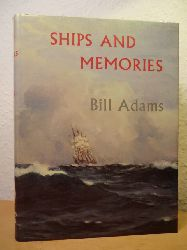 Adams, Bill  Ships and Memories (English Edition)