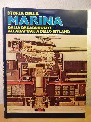 Giorgerini, Giorgo (direttore dell`opera) - questa opera e pubblicata in collaborazione con lo Stato Maggiore della Marina  Storia della Marina 2 (volume secondo). Dalla Dreadnought alla battaglia dello Jutland