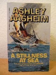 Aasheim, Ashley  A Stillness at Sea (English Edition)