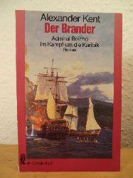 Kent, Alexander  Der Brander. Admiral Bolitho im Kampf um die Karibik
