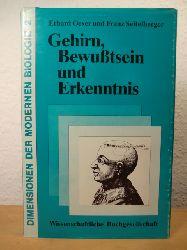 Oeser, Erhard / Seitelberger, Franz - herausgegeben von Walter Nagl und Franz M. Wuketits  Gehirn, Bewusstsein und Erkenntnis (Dimensionen der modernen Biologie Band 2)