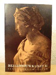 Rijksmuseum Amsterdam  Beeldhouwkunst II. Sculpture (with English text)