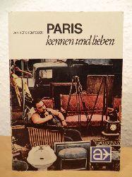 Herchenröder, Jan  Paris kennen und lieben. Rendezvous mit einer verführerischen Stadt