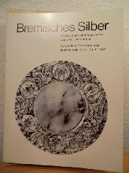 Kloos, Werner  Bremisches Silber. Erwerbungen und Geschenke aus zwei Jahrzehnten - Ausstellung Focke-Museum Bremen vom 28.8. - 24.11.1974