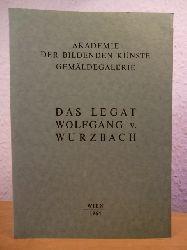 Gemäldegalerie der Akademie der Bildenden Künste in Wien  Das Legat Wolfgang von Wurzbach