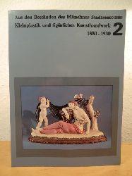 Hofmann, Helga D. (Bearbeitung)  Kleinplastik und figürliches Kunsthandwerk aus den Beständen des Münchner Stadtmuseums 1880 - 1930. Schriften des Münchner Stadtmuseums Nr. 2