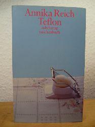 Reich, Annika  Teflon. Erzählung (signiert)