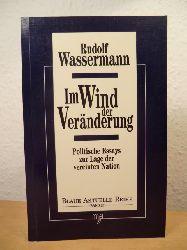 Wassermann, Rudolf  Im Wind der Veränderung. Politische Essays zur Lage der vereinten Nation