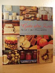 Newdick, Jane  Gute alte Zeit. Rezepte und Hausmittel