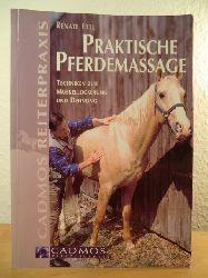 Ettl, Renate  Praktische Pferdemassage. Techniken zur Muskellockerung und Dehnung