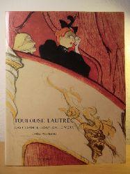Adriani, Götz  Toulouse-Lautrec. Das gesamte graphische Werk. Sammlung Gerstenberg