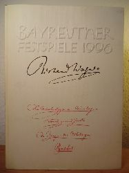 Wagner, Wolfgang (Hrsg.) - Redaktion Peter Emmerich, Friederike Emmerich und Barbara Christ  Bayreuther Festspiele 1996 - Festspielbuch. Die Meistersinger von Nürnberg (Neuinszenierung) - Tristan und Isolde - Der Ring des Nibelungen - Parsifal